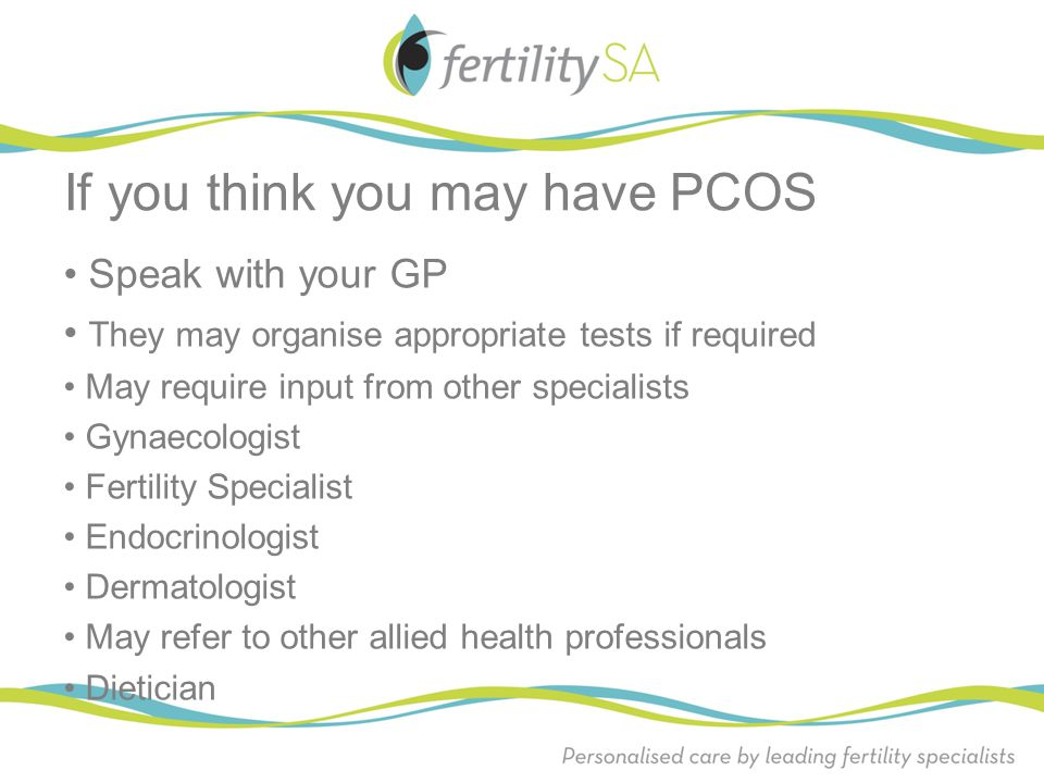 If you think you may have PCOS