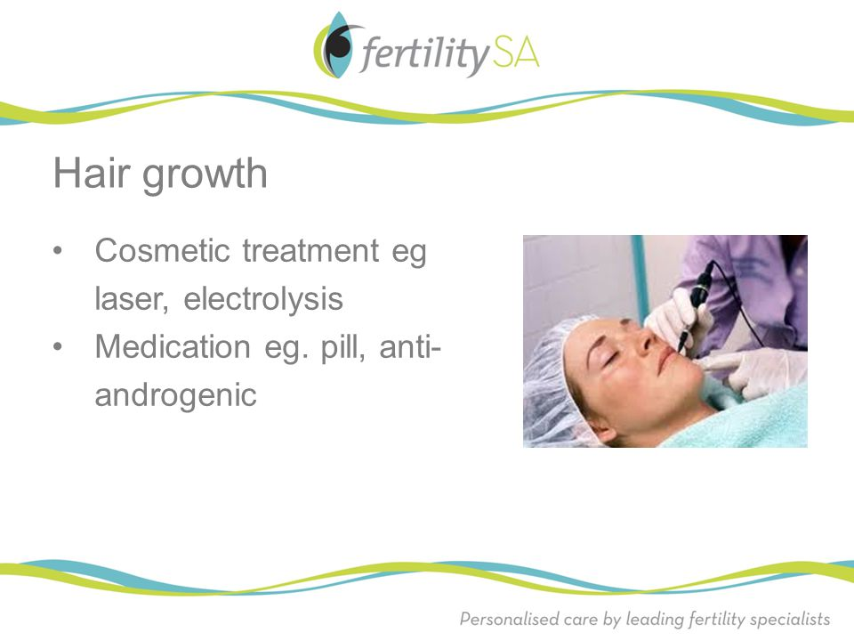 Hair growth Cosmetic treatment eg laser, electrolysis