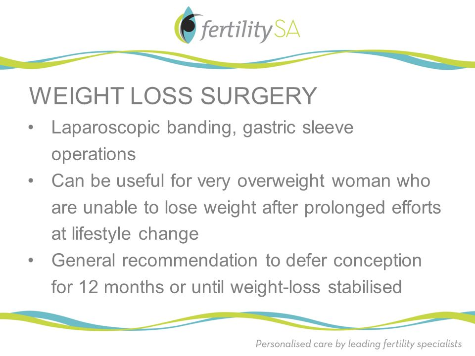 WEIGHT LOSS SURGERY Laparoscopic banding, gastric sleeve operations