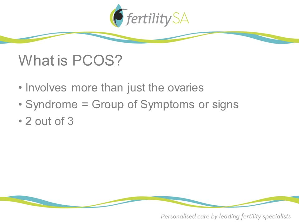 What is PCOS • Involves more than just the ovaries