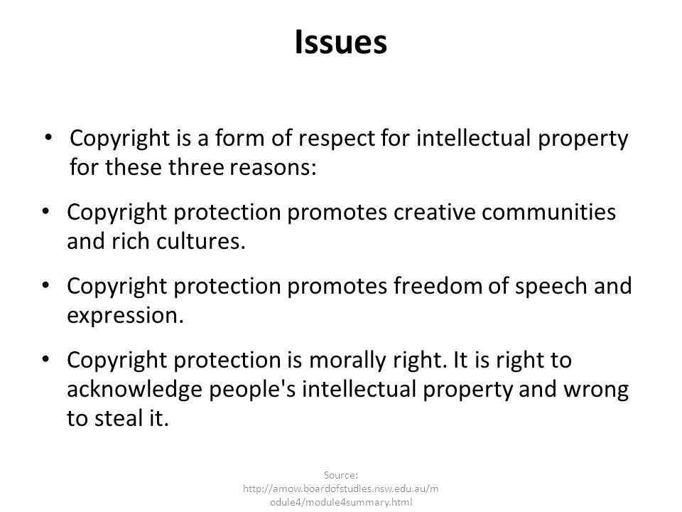 Issues Copyright is a form of respect for intellectual property for these three reasons: