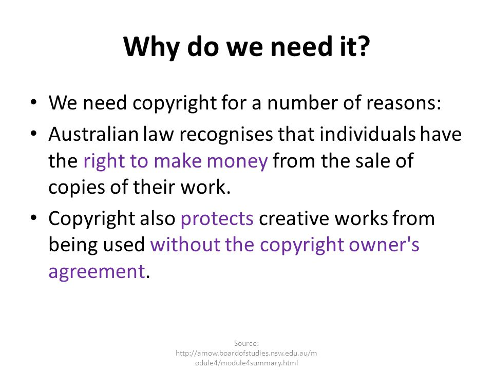 Why do we need it We need copyright for a number of reasons:
