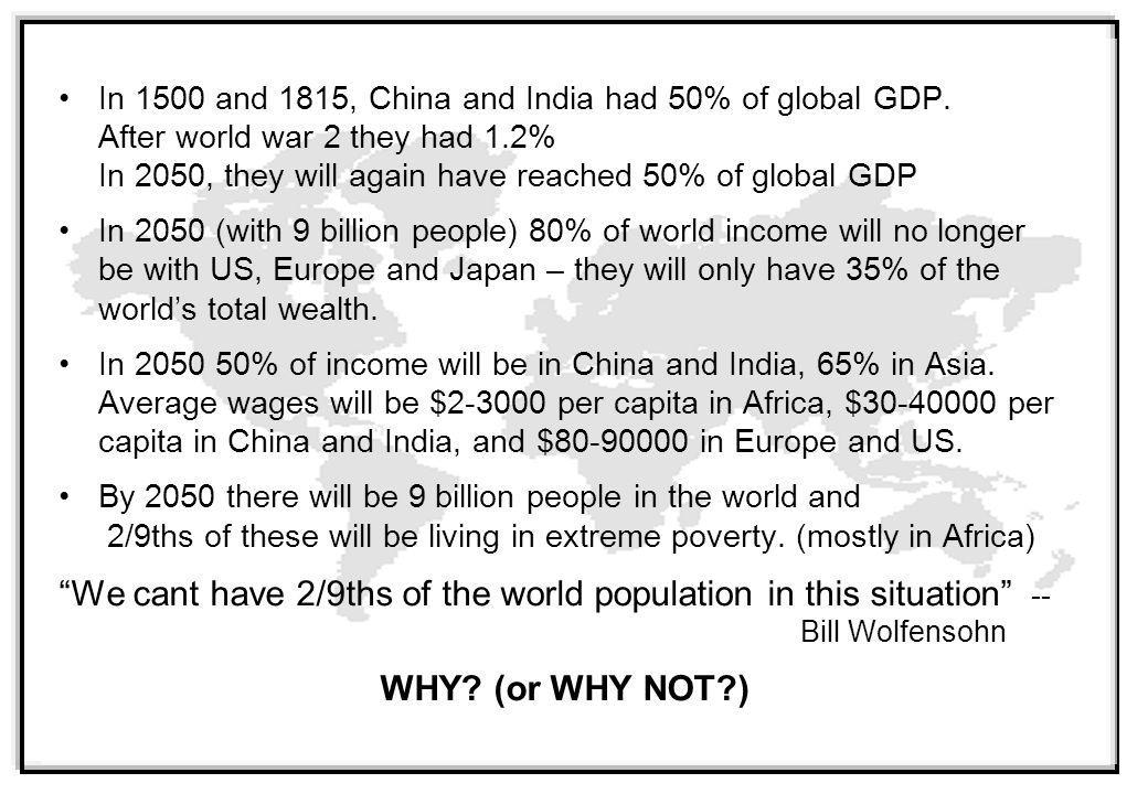 In 1500 and 1815, China and India had 50% of global GDP