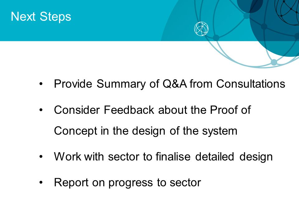 Next Steps Provide Summary of Q&A from Consultations