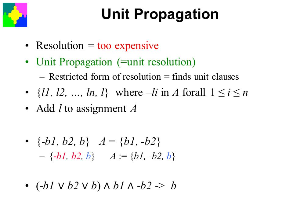 Unit Propagation Resolution = too expensive