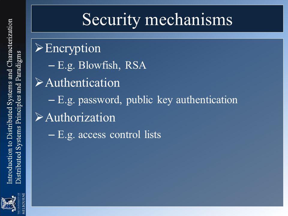 Security mechanisms Encryption Authentication Authorization