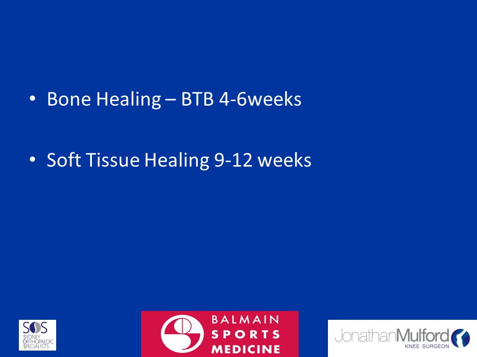 Bone Healing – BTB 4-6weeks