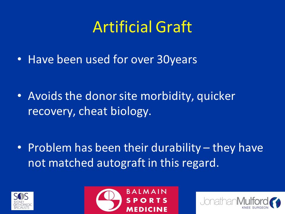 Artificial Graft Have been used for over 30years