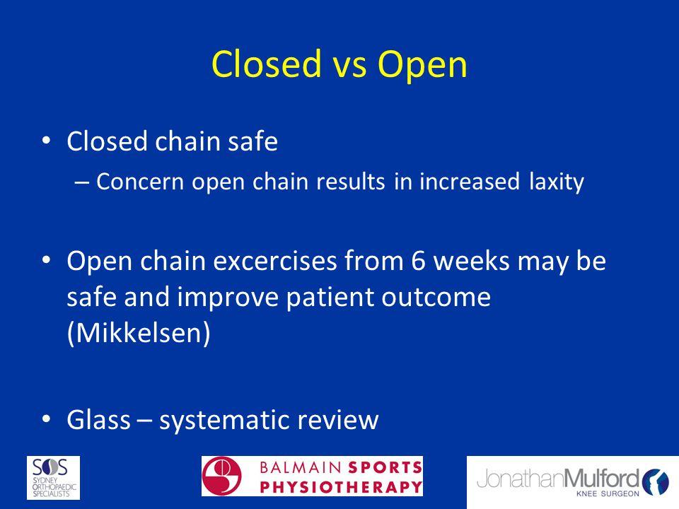 Closed vs Open Closed chain safe