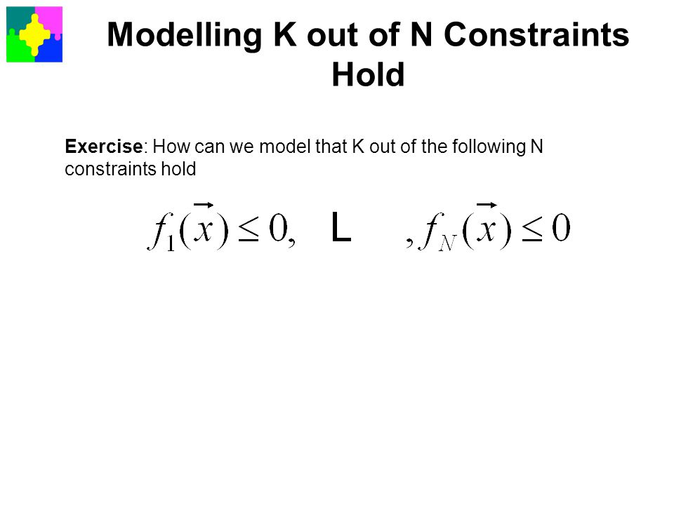 Modelling K out of N Constraints Hold