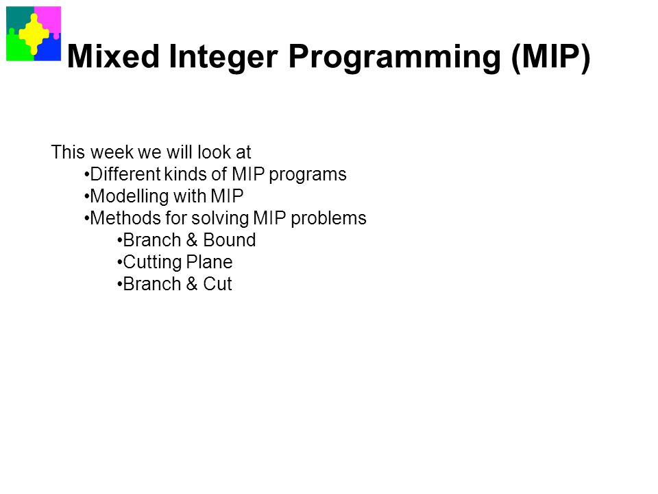 Mixed Integer Programming (MIP)