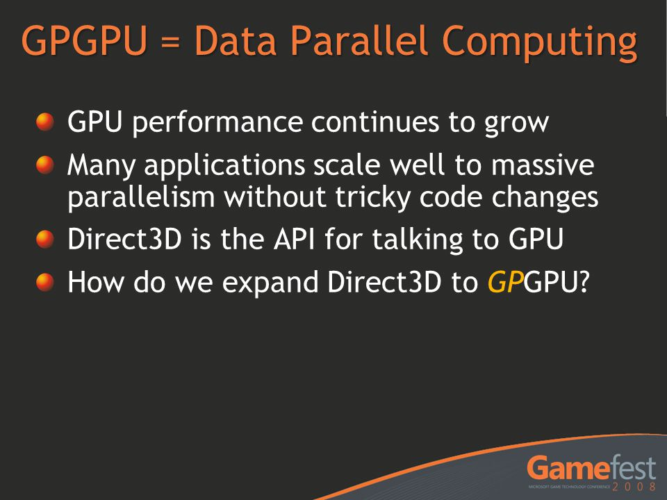 GPGPU = Data Parallel Computing
