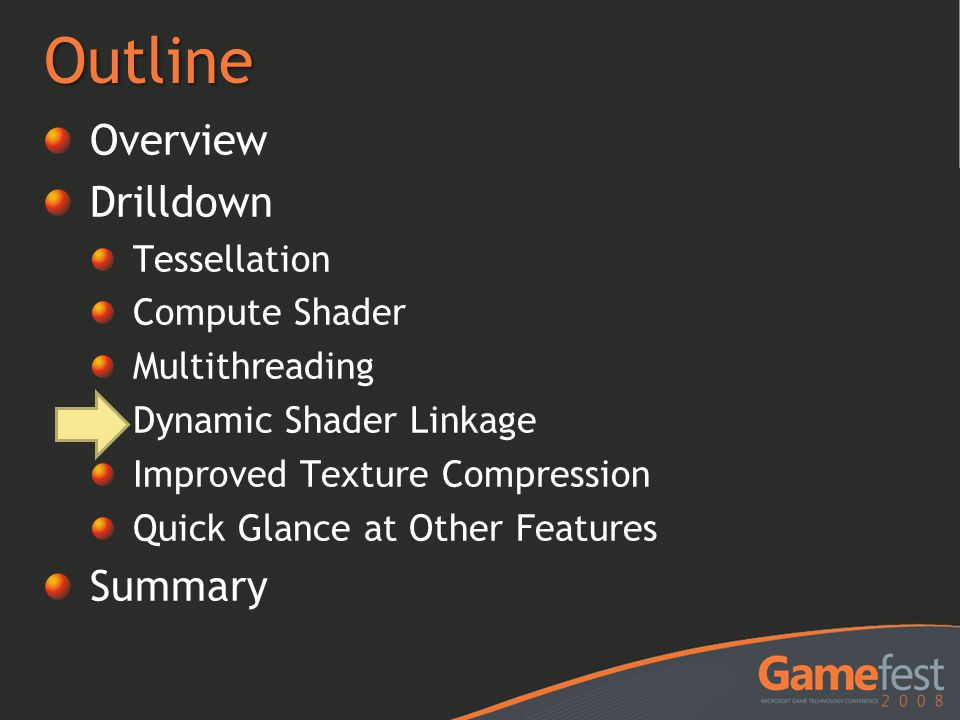Outline Overview Drilldown Summary Tessellation Compute Shader
