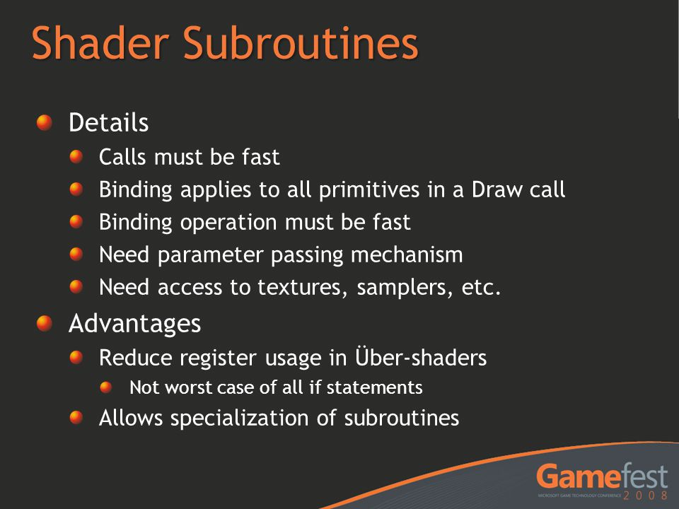 Shader Subroutines Details Advantages Calls must be fast