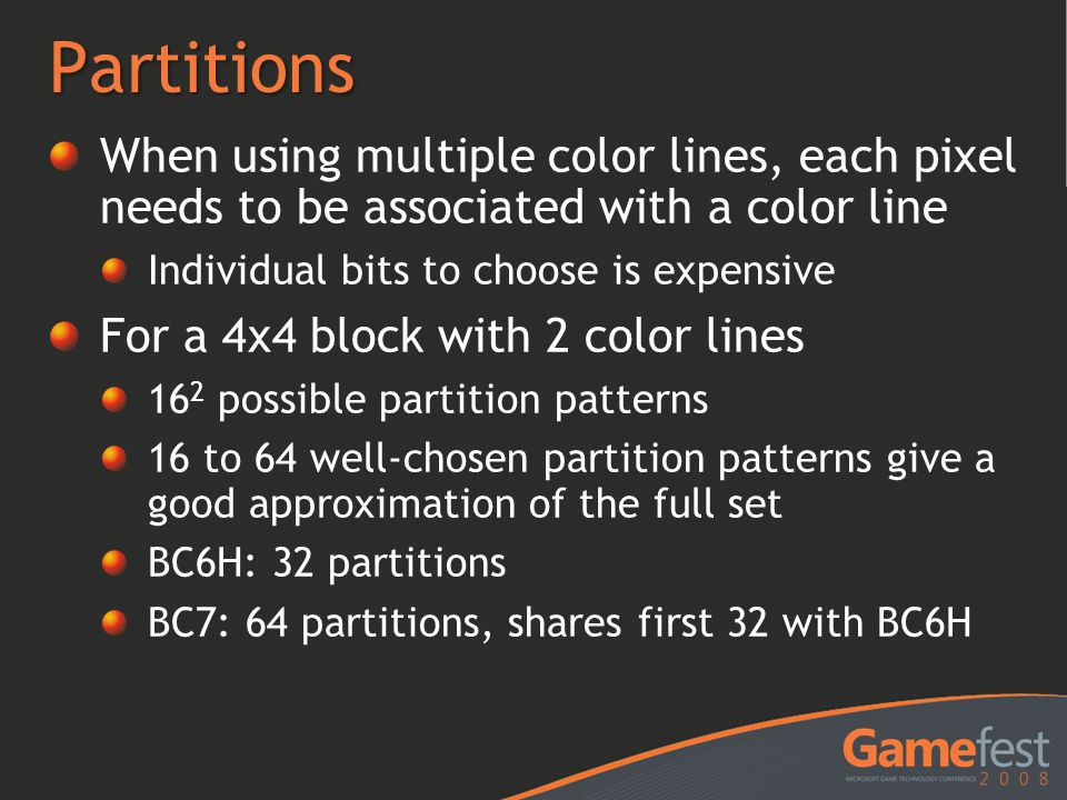 Partitions When using multiple color lines, each pixel needs to be associated with a color line. Individual bits to choose is expensive.