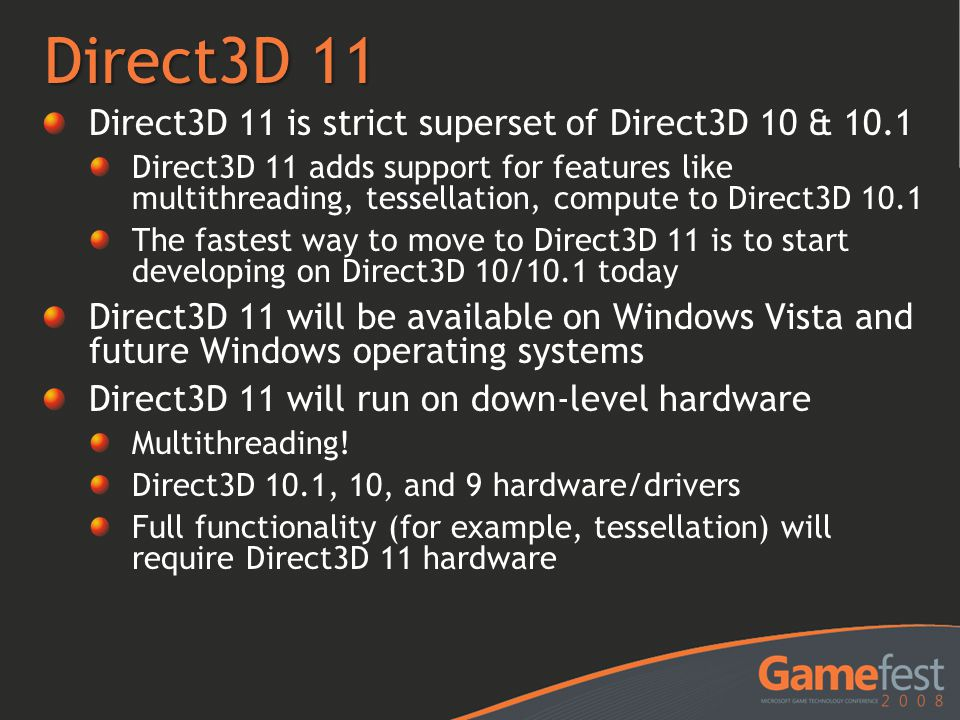 Direct3D 11 Direct3D 11 is strict superset of Direct3D 10 & 10.1