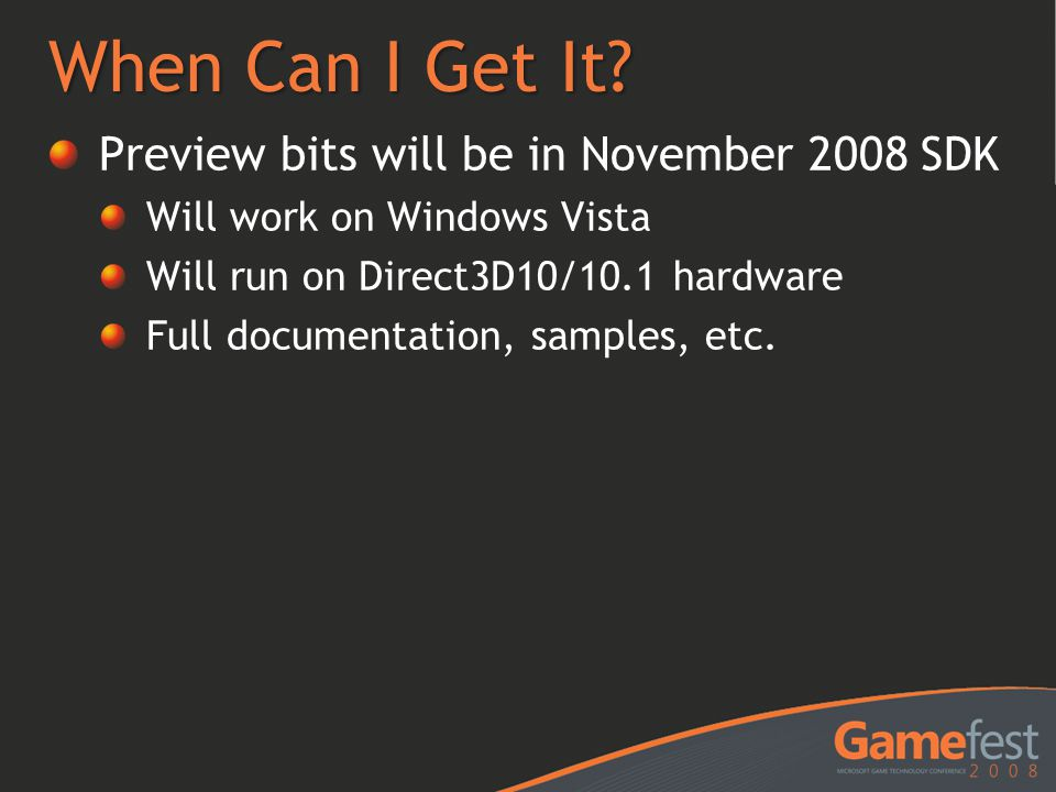 When Can I Get It Preview bits will be in November 2008 SDK