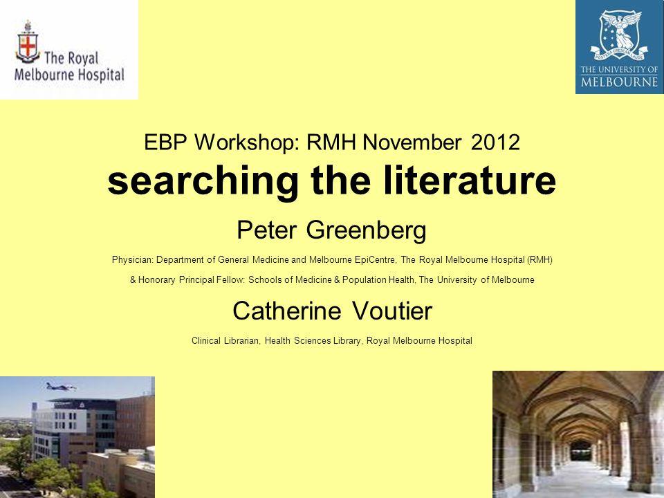 EBP Workshop: RMH November 2012 searching the literature