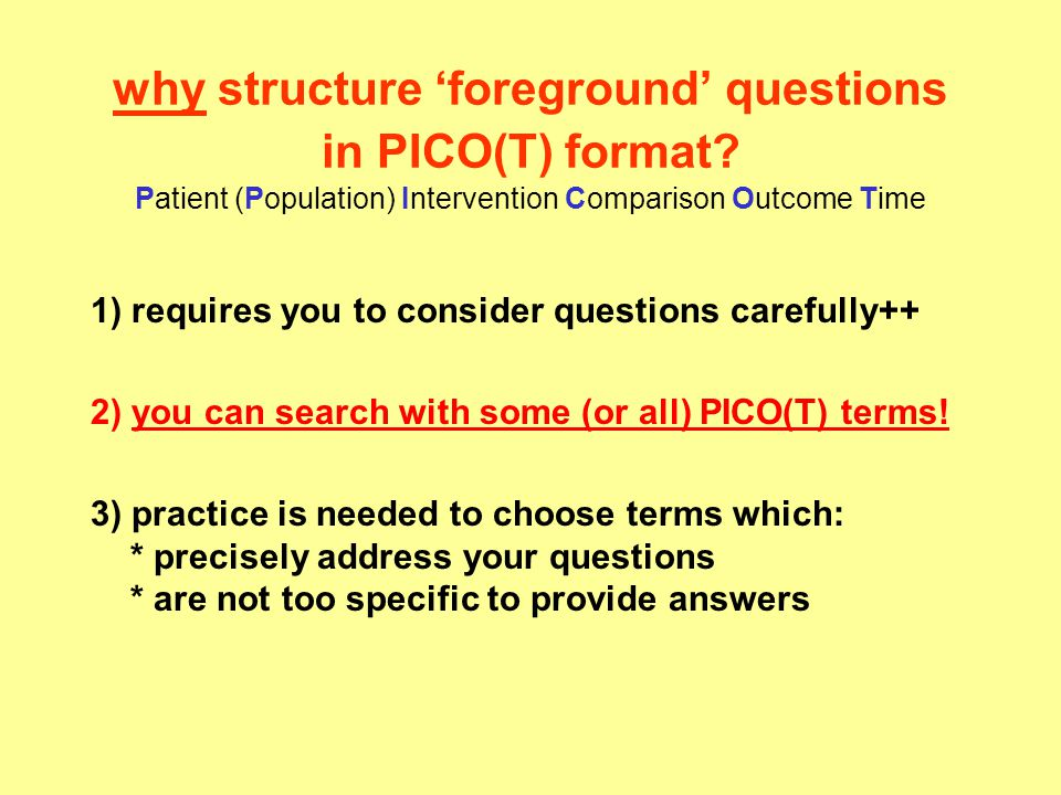 why structure 'foreground' questions in PICO(T) format