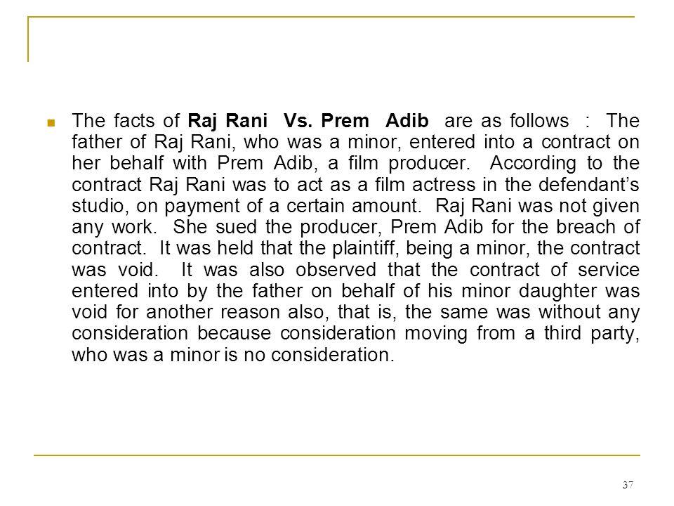 The facts of Raj Rani Vs.