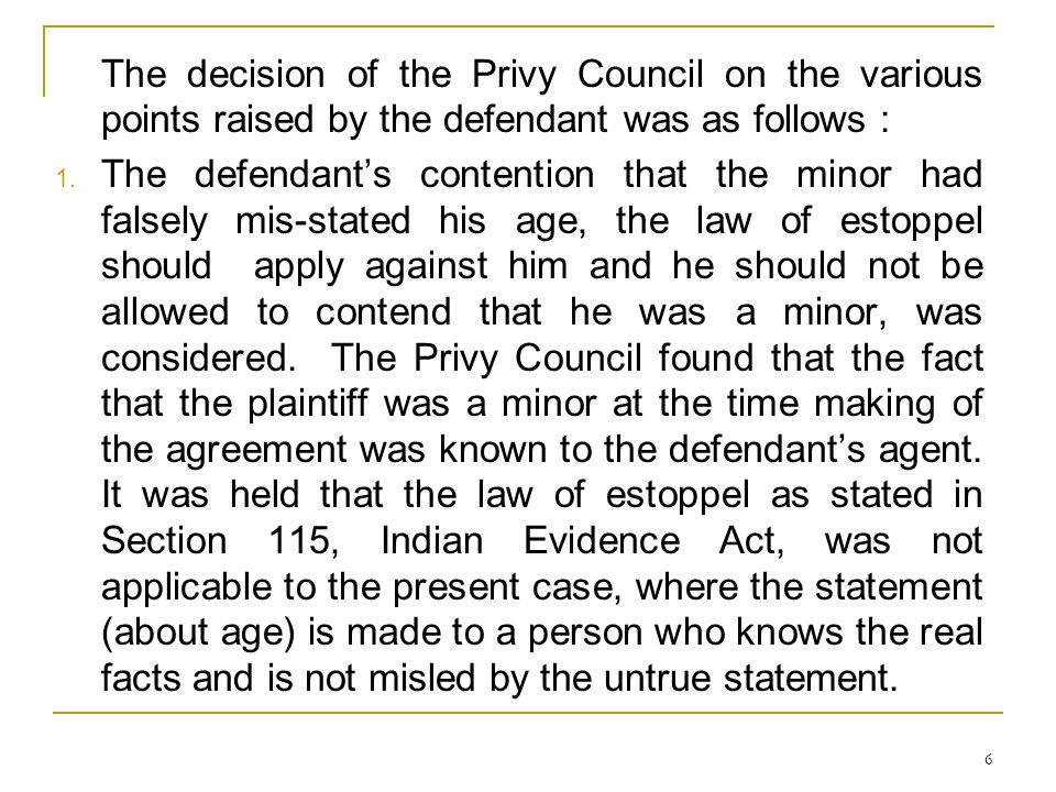 The decision of the Privy Council on the various points raised by the defendant was as follows :