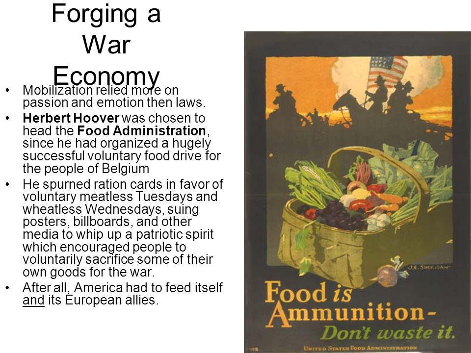 Forging a War Economy Mobilization relied more on passion and emotion then laws.