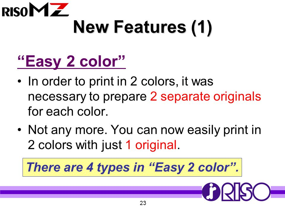 New Features (1) Easy 2 color