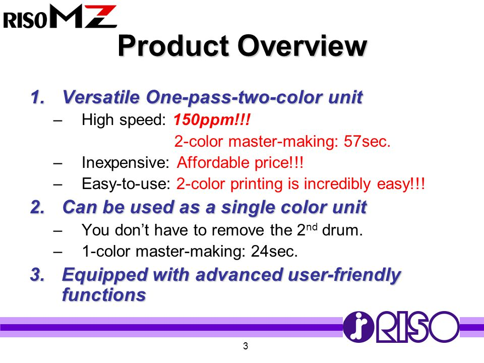 Product Overview Versatile One-pass-two-color unit