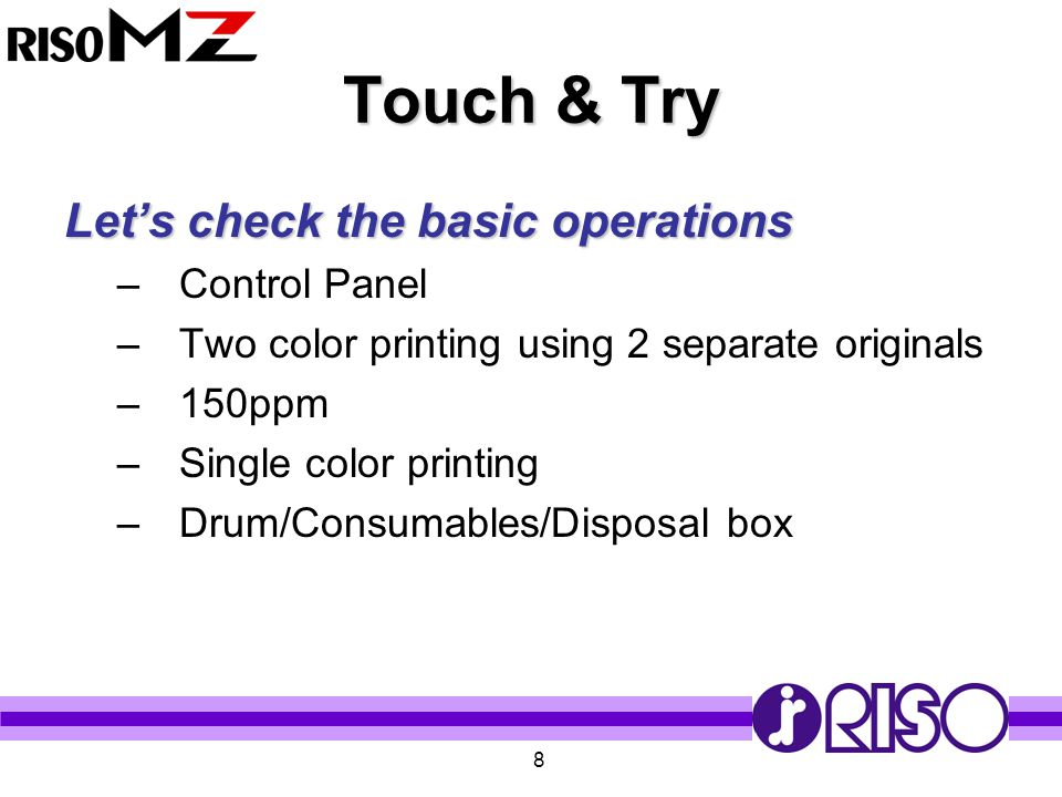 Touch & Try Let's check the basic operations Control Panel