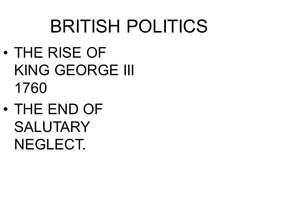 BRITISH POLITICS THE RISE OF KING GEORGE III 1760