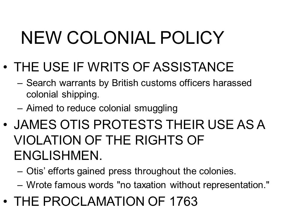 NEW COLONIAL POLICY THE USE IF WRITS OF ASSISTANCE