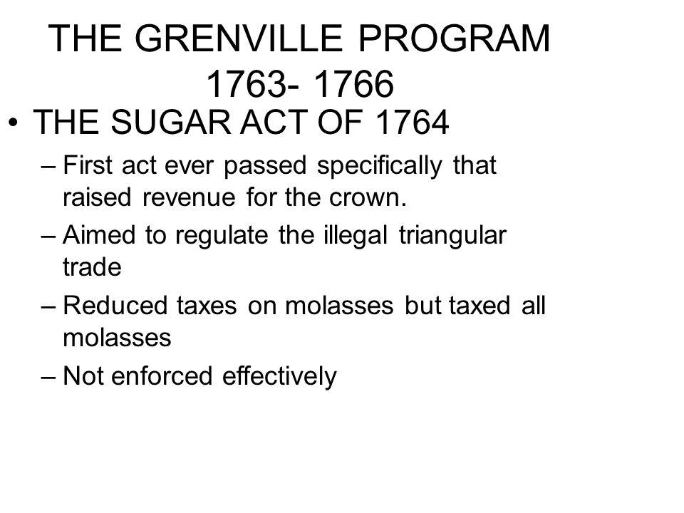THE GRENVILLE PROGRAM 1763- 1766