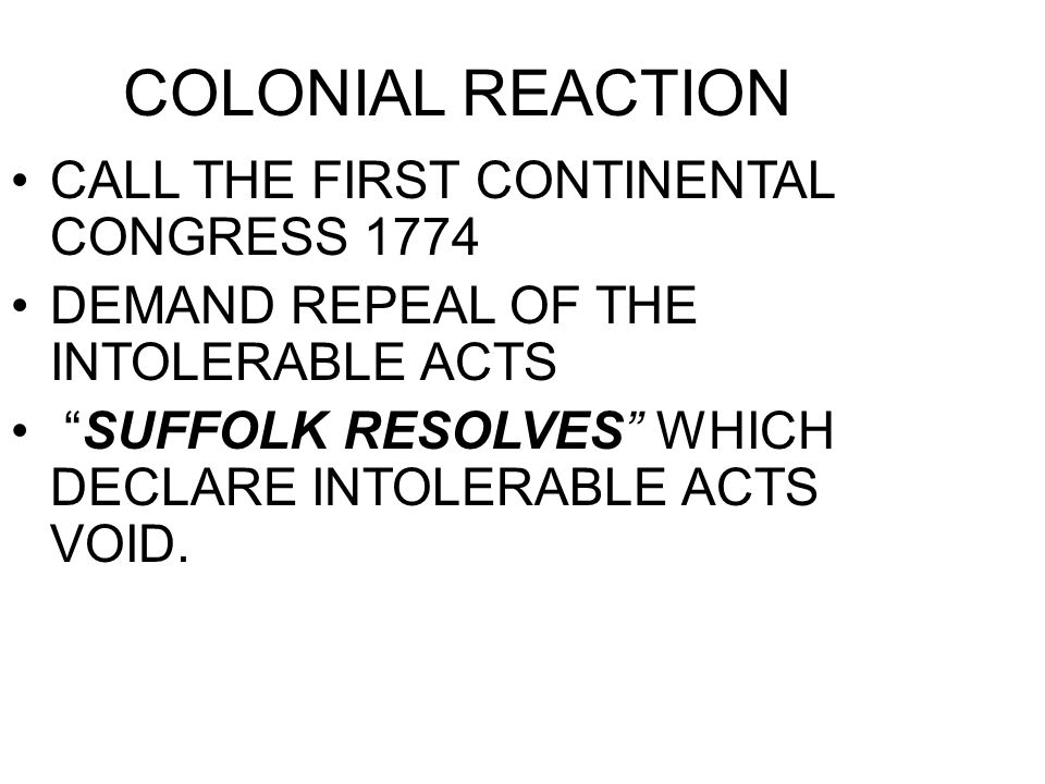 COLONIAL REACTION CALL THE FIRST CONTINENTAL CONGRESS 1774