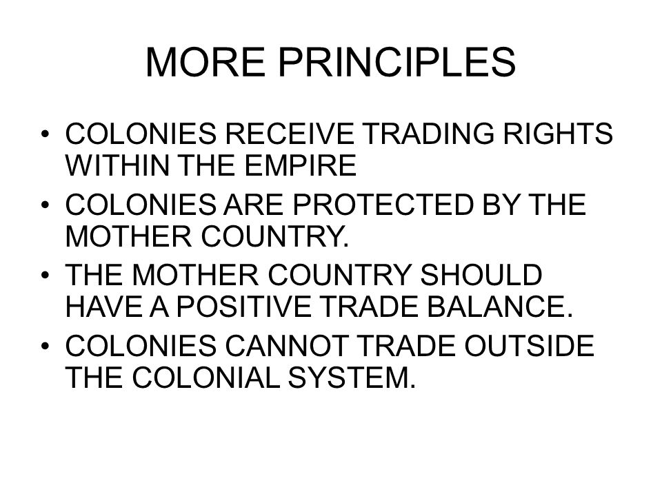 MORE PRINCIPLES COLONIES RECEIVE TRADING RIGHTS WITHIN THE EMPIRE