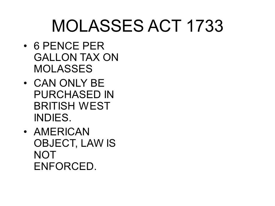 MOLASSES ACT 1733 6 PENCE PER GALLON TAX ON MOLASSES