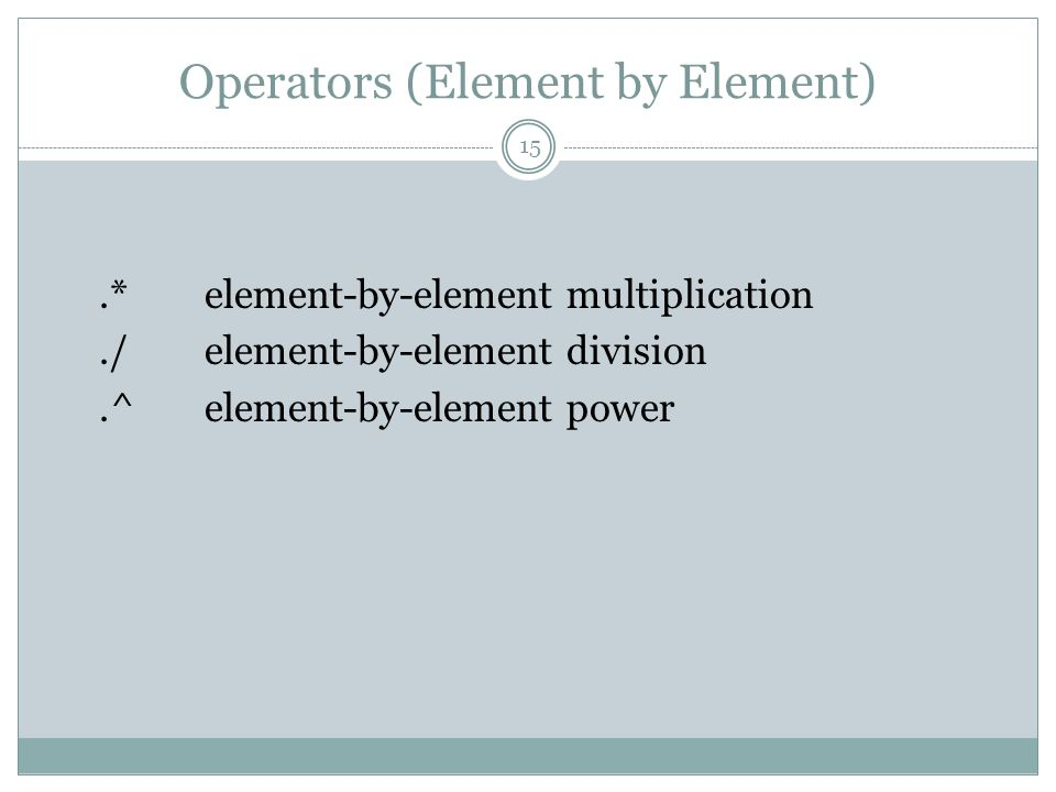 Operators (Element by Element)