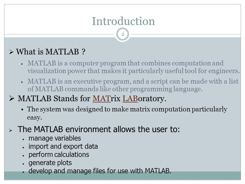 Introduction What is MATLAB MATLAB Stands for MATrix LABoratory.