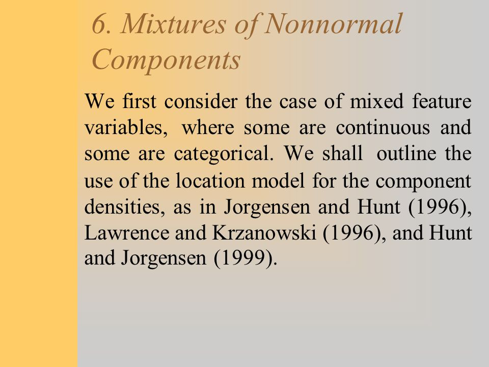 6. Mixtures of Nonnormal Components