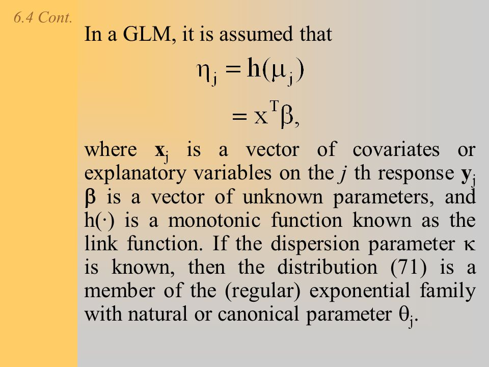 In a GLM, it is assumed that