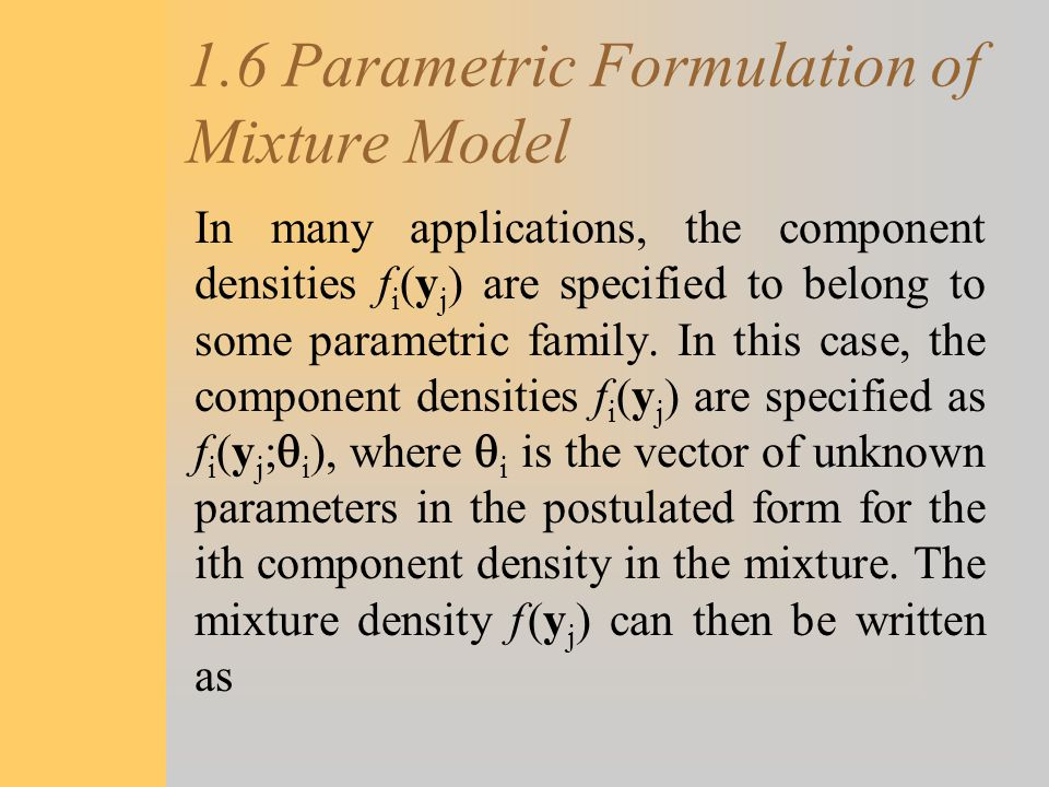 1.6 Parametric Formulation of Mixture Model