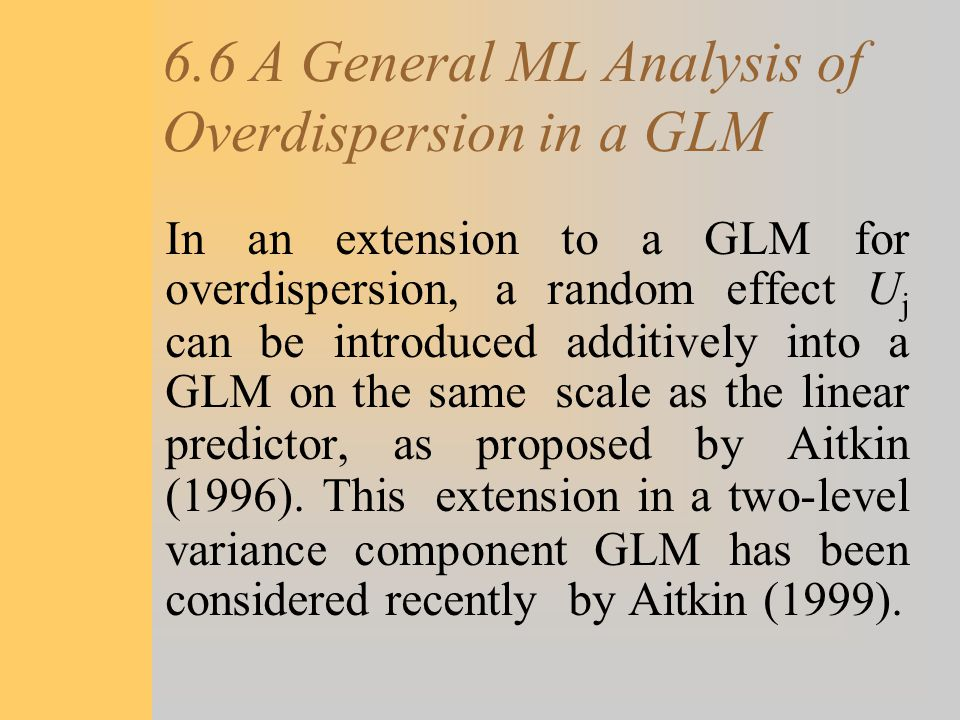 6.6 A General ML Analysis of Overdispersion in a GLM