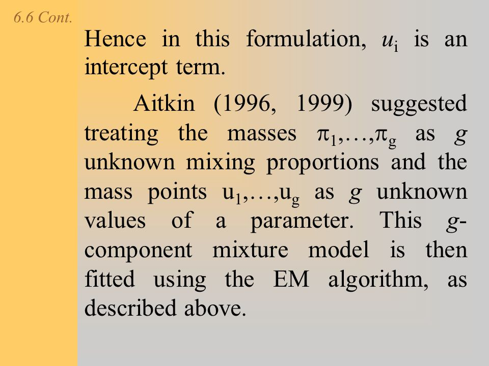 Hence in this formulation, ui is an intercept term.