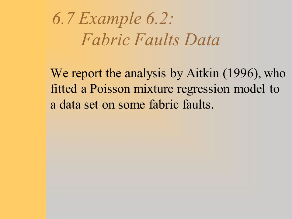 6.7 Example 6.2: Fabric Faults Data