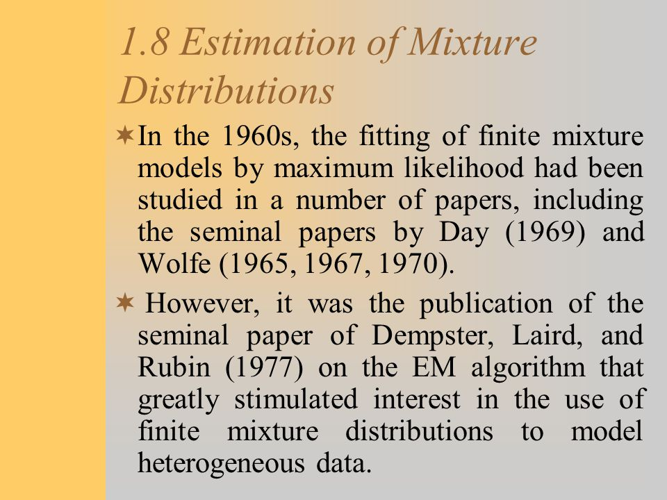 1.8 Estimation of Mixture Distributions