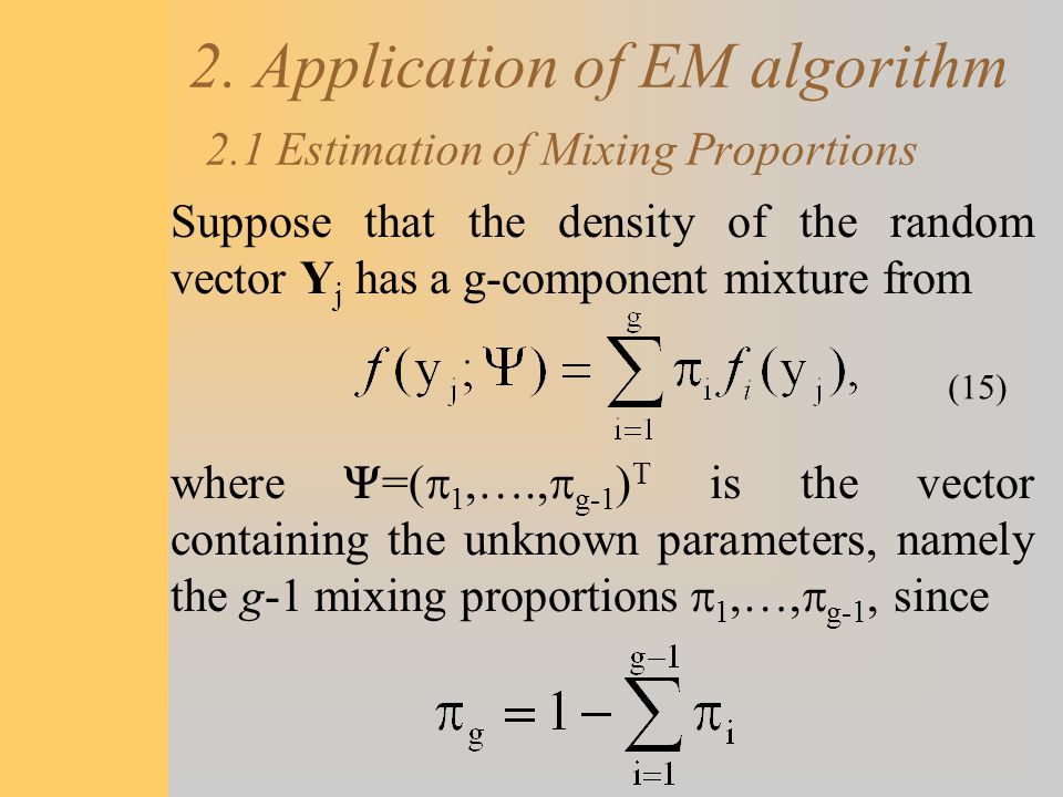 2. Application of EM algorithm 2.1 Estimation of Mixing Proportions