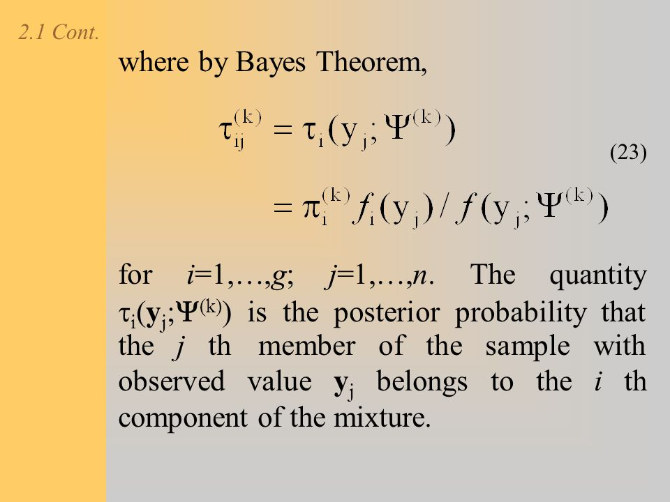 2.1 Cont. where by Bayes Theorem,