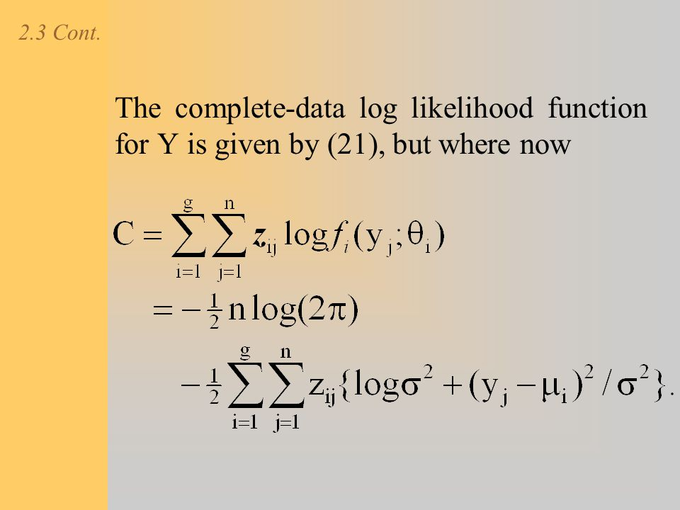 2.3 Cont. The complete-data log likelihood function for Y is given by (21), but where now