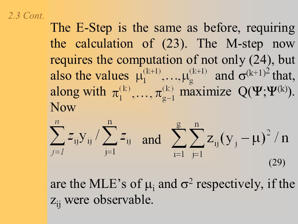 are the MLE's of mi and s2 respectively, if the zij were observable.