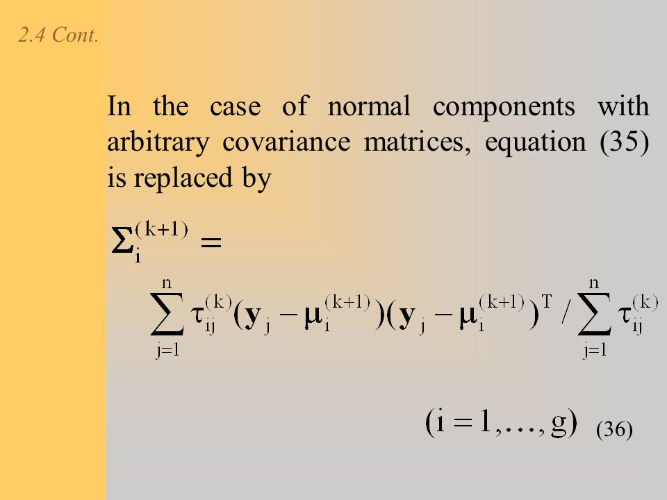 2.4 Cont. In the case of normal components with arbitrary covariance matrices, equation (35) is replaced by.