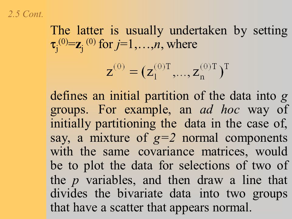2.5 Cont. The latter is usually undertaken by setting tj(0)=zj (0) for j=1,…,n, where.